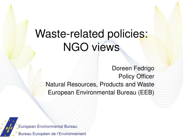 Waste related policies ngo views