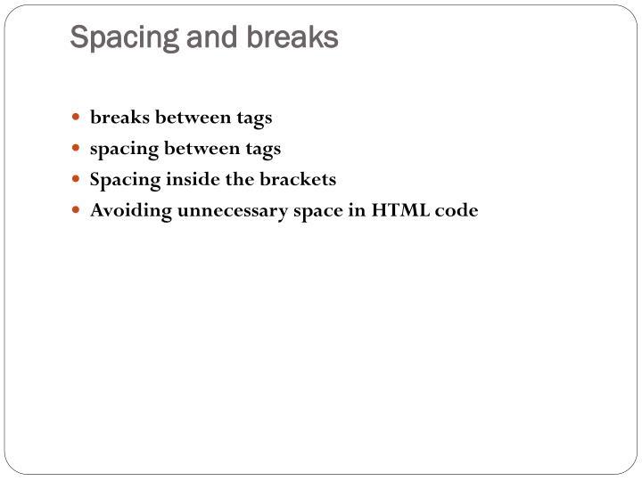 Spacing and breaks