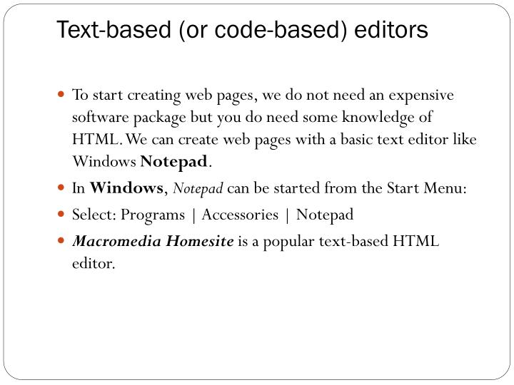Text-based (or code-based) editors
