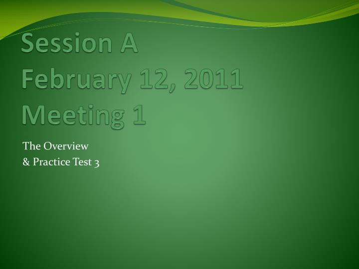 Session a february 12 2011 meeting 1