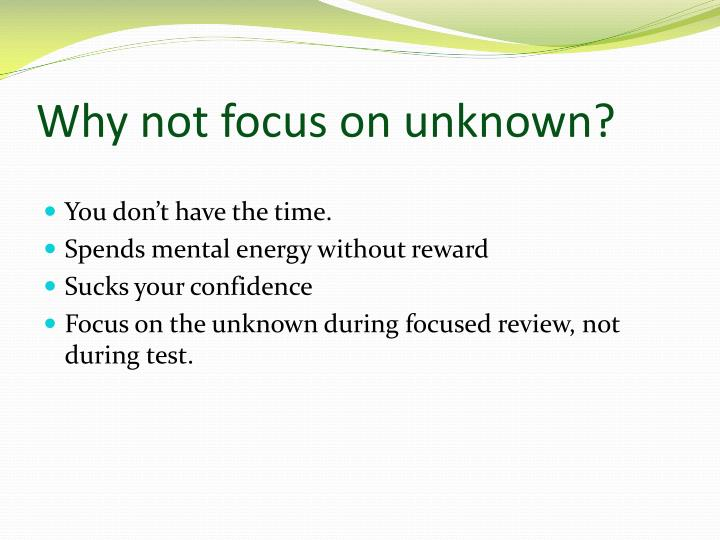 Why not focus on unknown?
