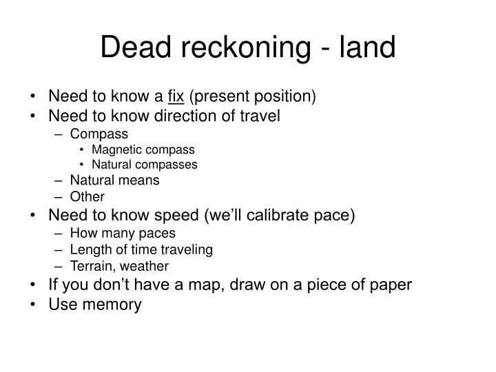 Dead reckoning land