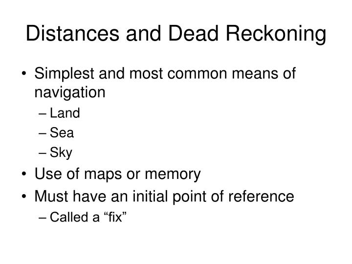 Distances and dead reckoning