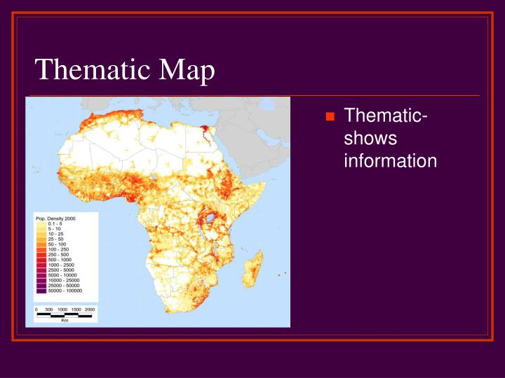 Thematic- shows information