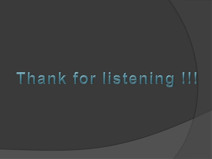 Thank for listening !!!