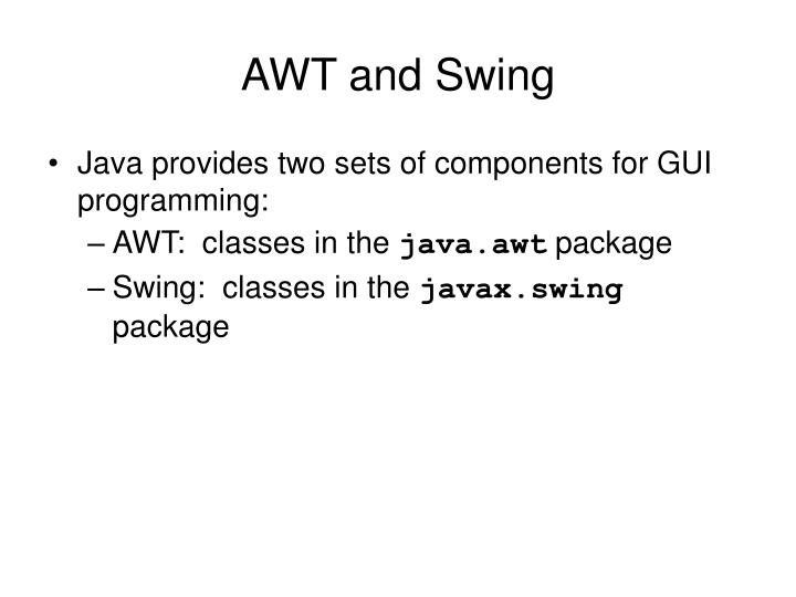 Awt and swing