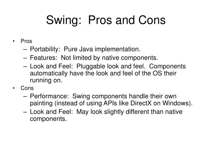 Swing:  Pros and Cons