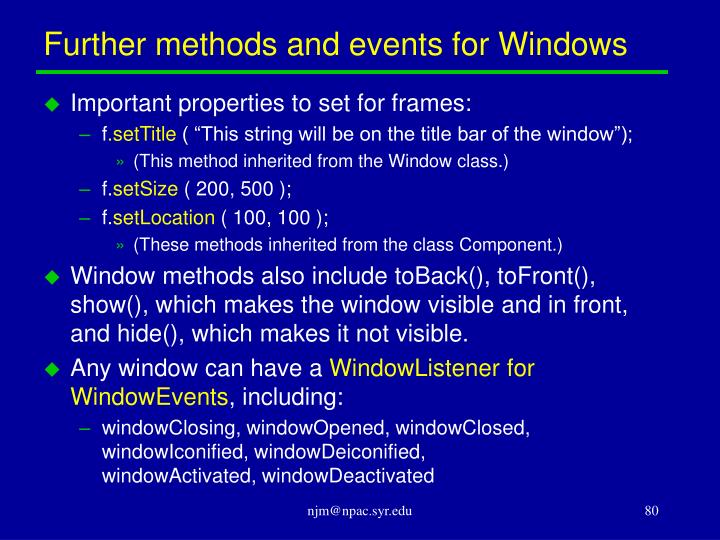 Further methods and events for Windows