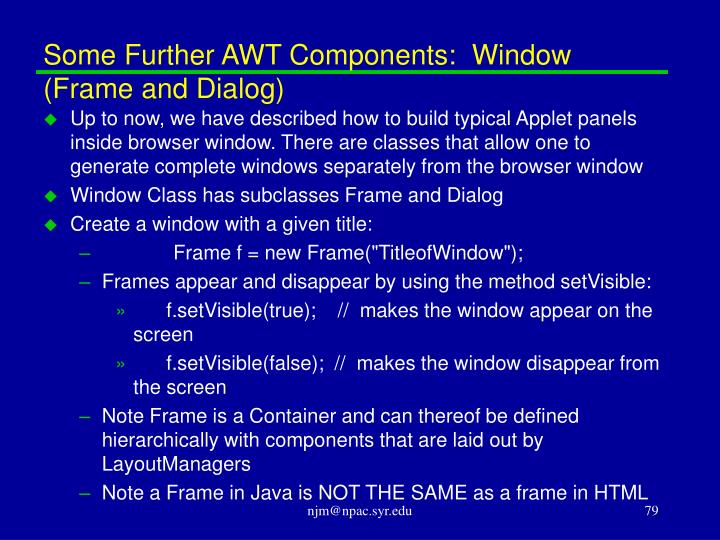 Some Further AWT Components:  Window (Frame and Dialog)