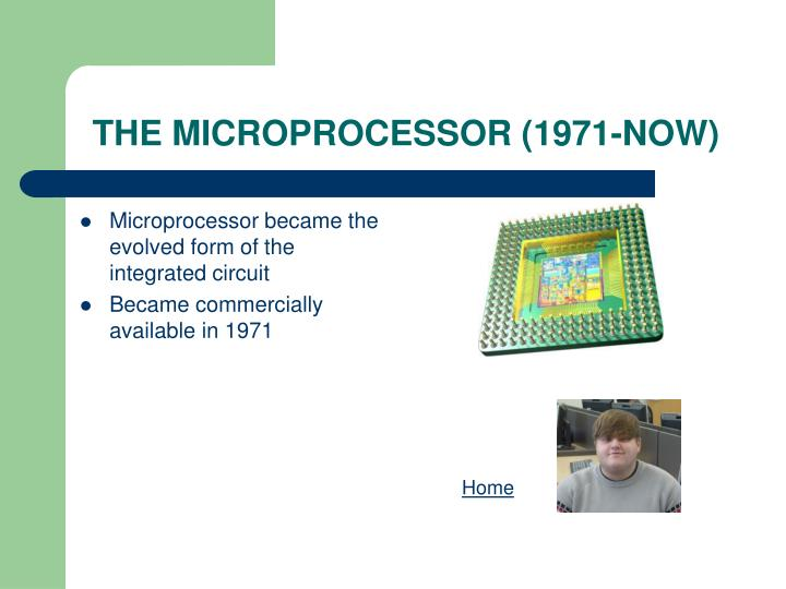THE MICROPROCESSOR (1971-NOW)