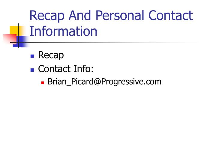 Recap And Personal Contact Information