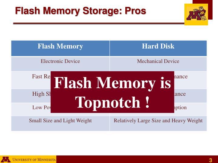 Flash memory storage pros