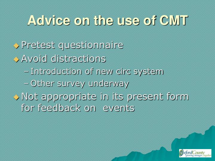 Advice on the use of CMT
