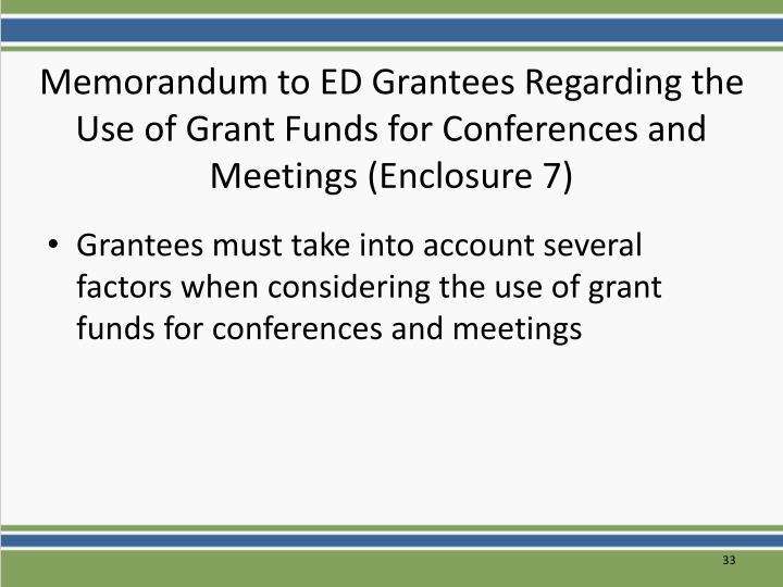 Memorandum to ED Grantees Regarding the Use of Grant Funds for Conferences and Meetings (Enclosure 7)
