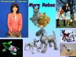 more robos