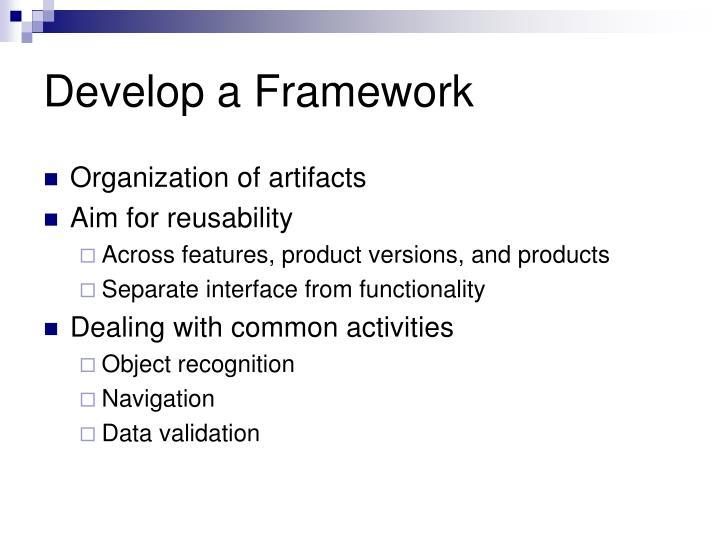 Develop a Framework