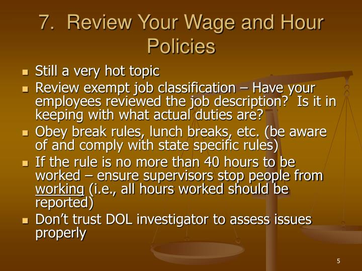 7.  Review Your Wage and Hour Policies