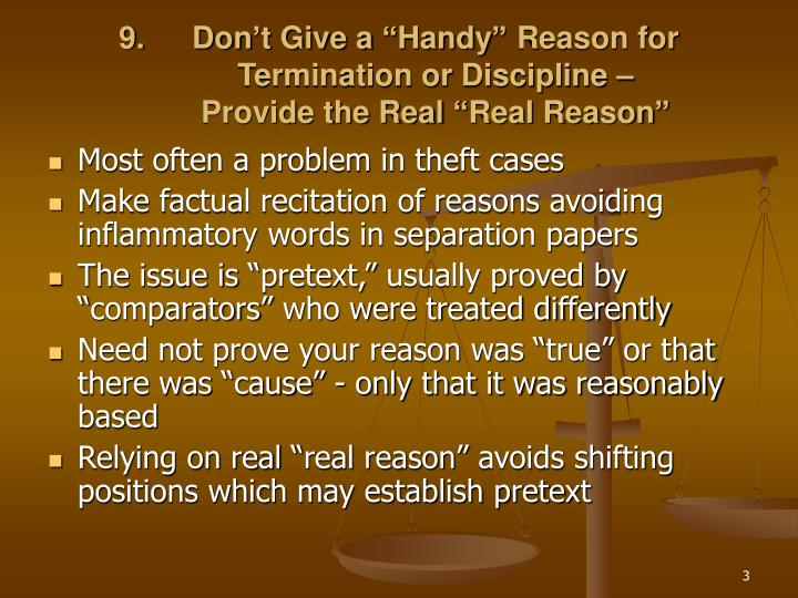 Don t give a handy reason for termination or discipline provide the real real reason