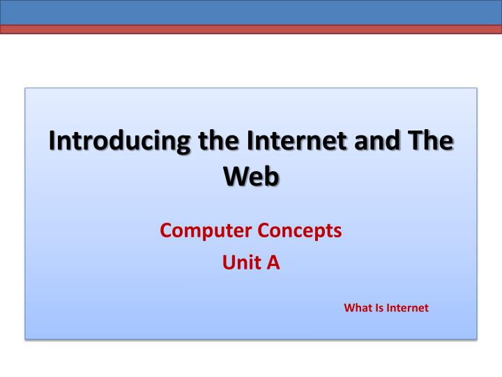 introducing the internet and the web n.
