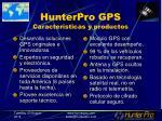 hunterpro gps caracter sticas y productos