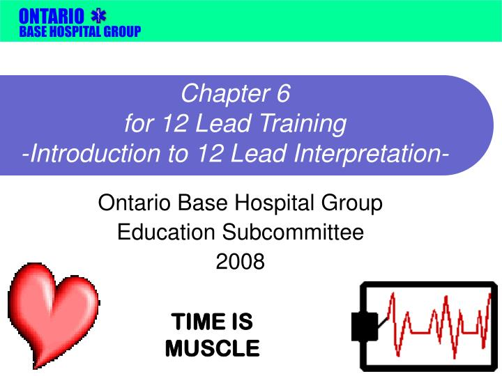 chapter 6 for 12 lead training introduction to 12 lead interpretation n.