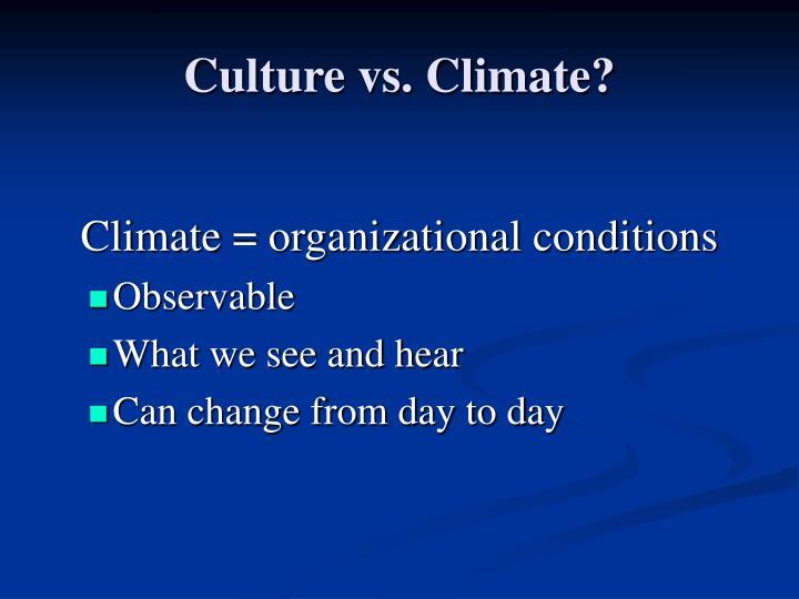 Culture vs. Climate?