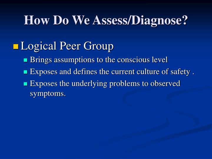 How Do We Assess/Diagnose?