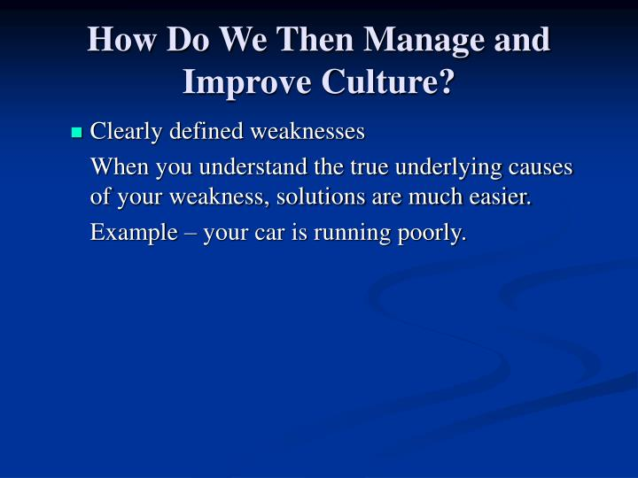 How Do We Then Manage and Improve Culture?