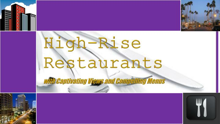 High rise restaurants
