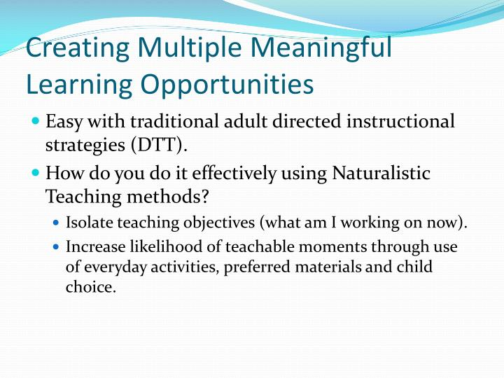 Creating Multiple Meaningful Learning Opportunities
