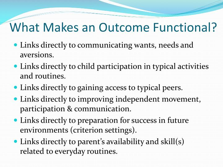 What Makes an Outcome Functional?