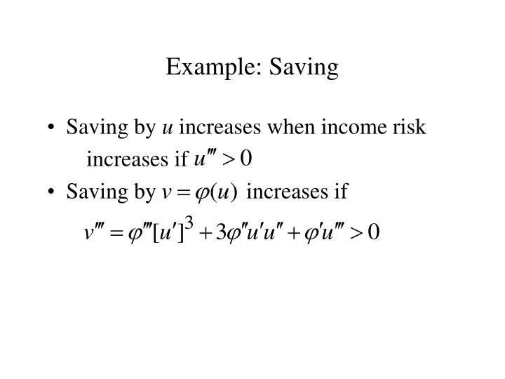 Example: Saving
