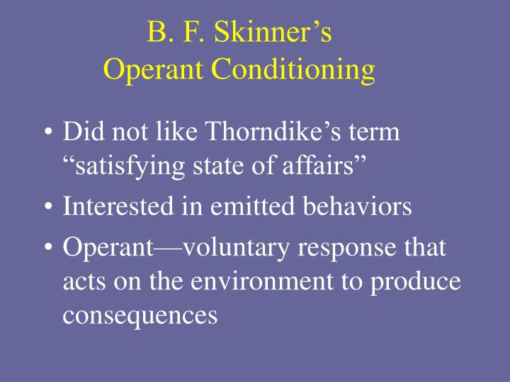 B. F. Skinner's