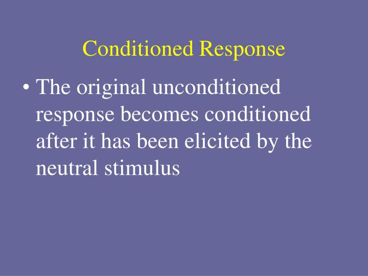 Conditioned Response