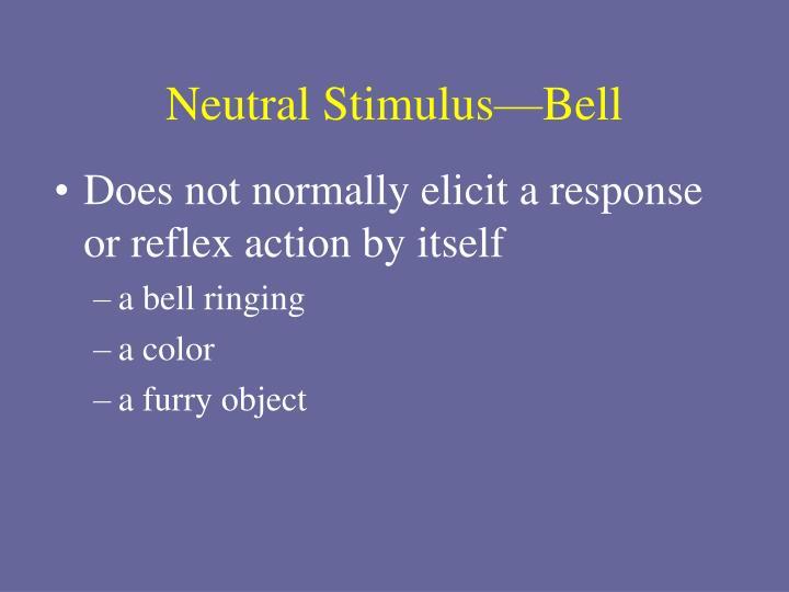 Neutral Stimulus—Bell