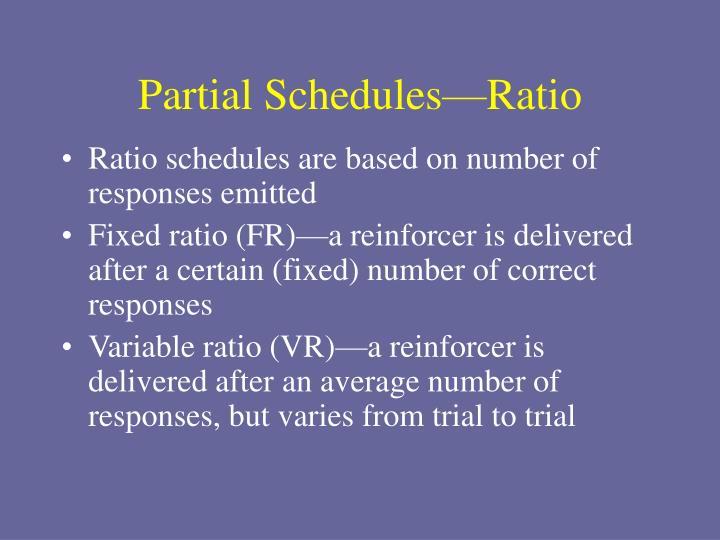 Partial Schedules—Ratio