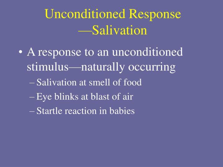 Unconditioned Response