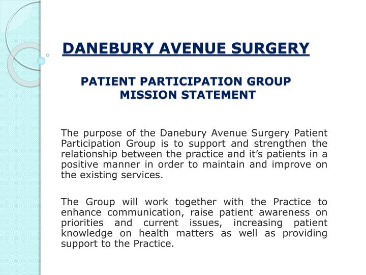 Danebury avenue surgery patient participation group mission statement