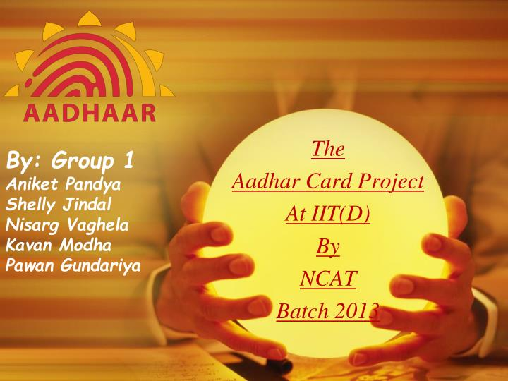 The aadhar card project at iit d by ncat batch 2013