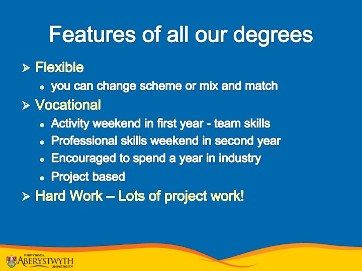 Features of all our degrees