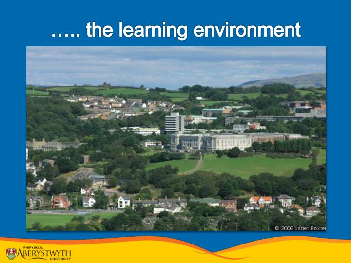….. the learning environment