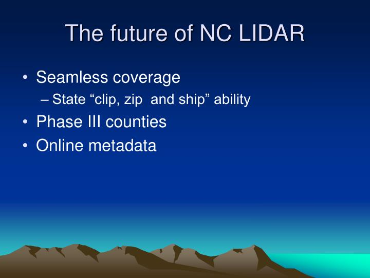 The future of NC LIDAR