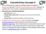 futuregrid key concepts ii