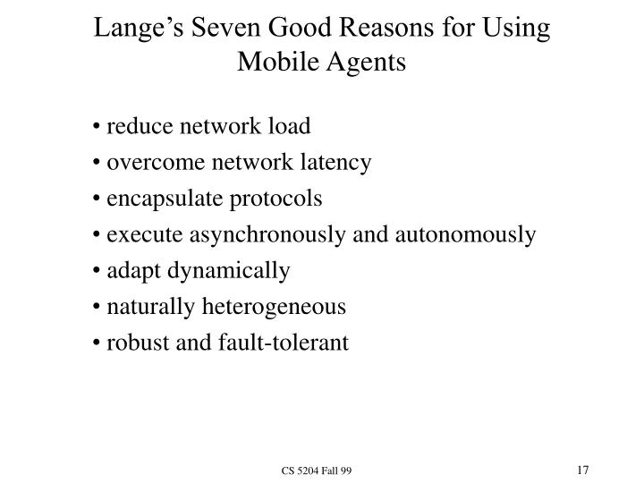 Lange's Seven Good Reasons for Using Mobile Agents
