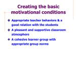 creating the basic motivational conditions
