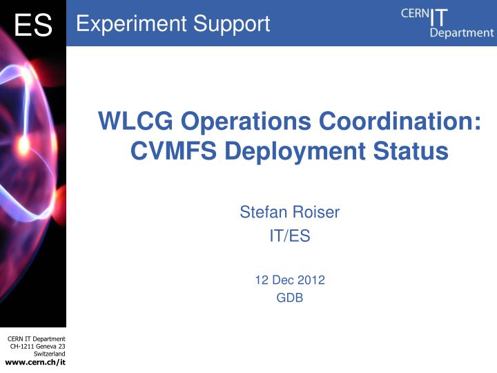 Wlcg operations coordination cvmfs deployment status