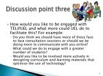 discussion point three
