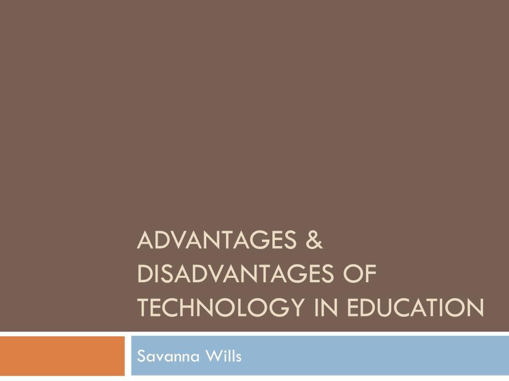 the advantages and disadvantages of technology in education