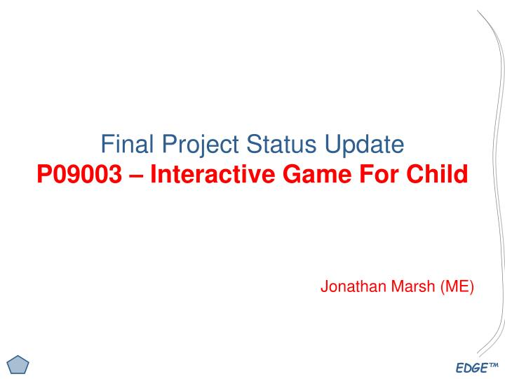 Final project status update p09003 interactive game for child
