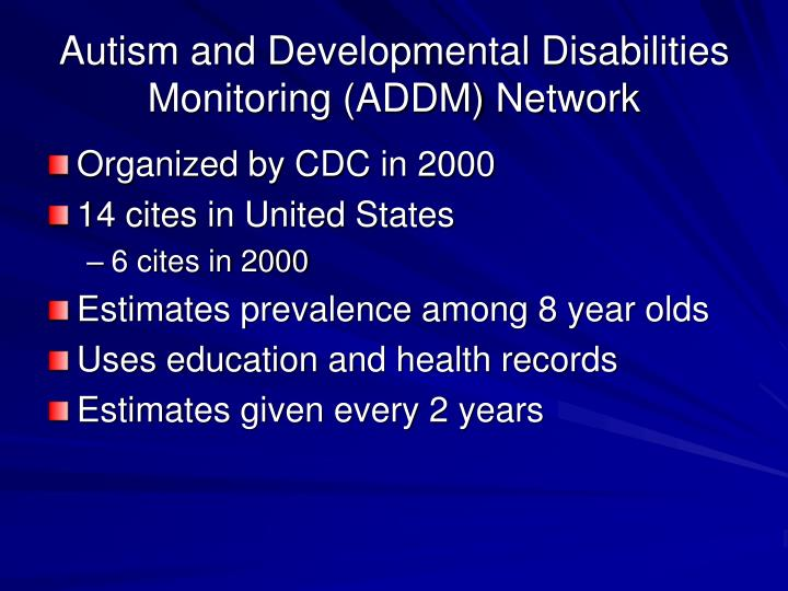 Autism and developmental disabilities monitoring addm network